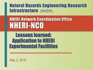 Lessons Learned: NHERI Experimental Facilities 4 | 2018